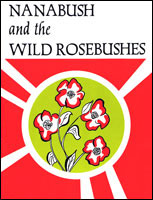Nanabush and the Wild Rosebushes